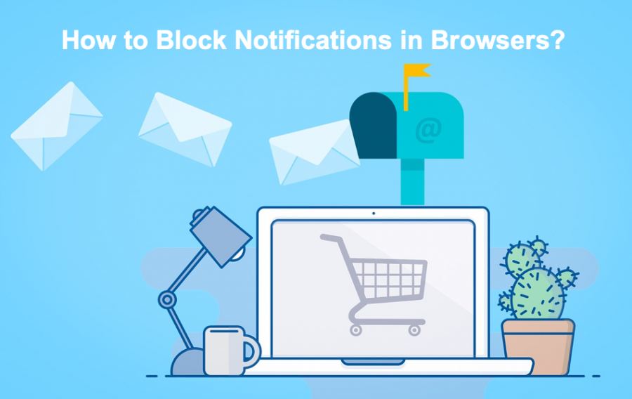 How to Disable Notifications in Popular Browsers?