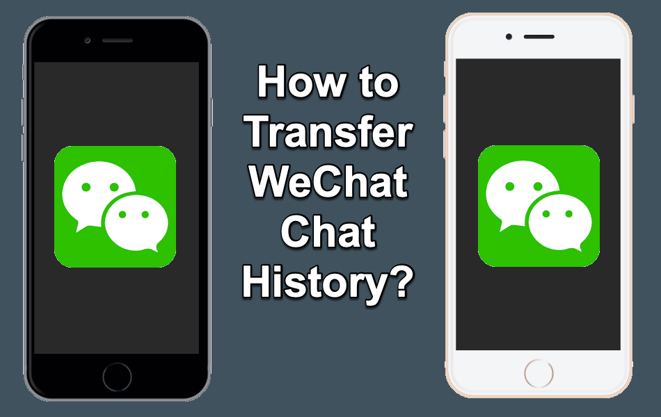 How to Transfer WeChat Chat History