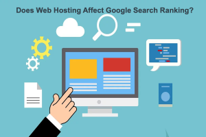 Does Web Hosting Affect Google Search Ranking