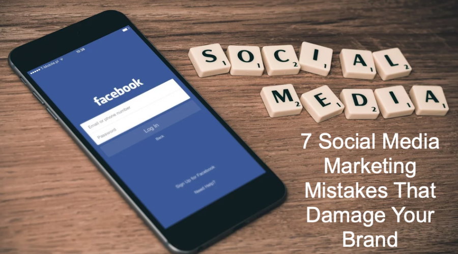 7 Social Media Marketing Mistakes That Damage Your Brand