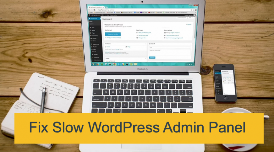 Why My WordPress Admin Dashboard is Too Slow?