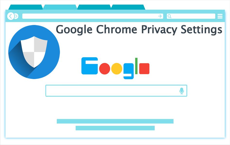Google Chrome Privacy Settings
