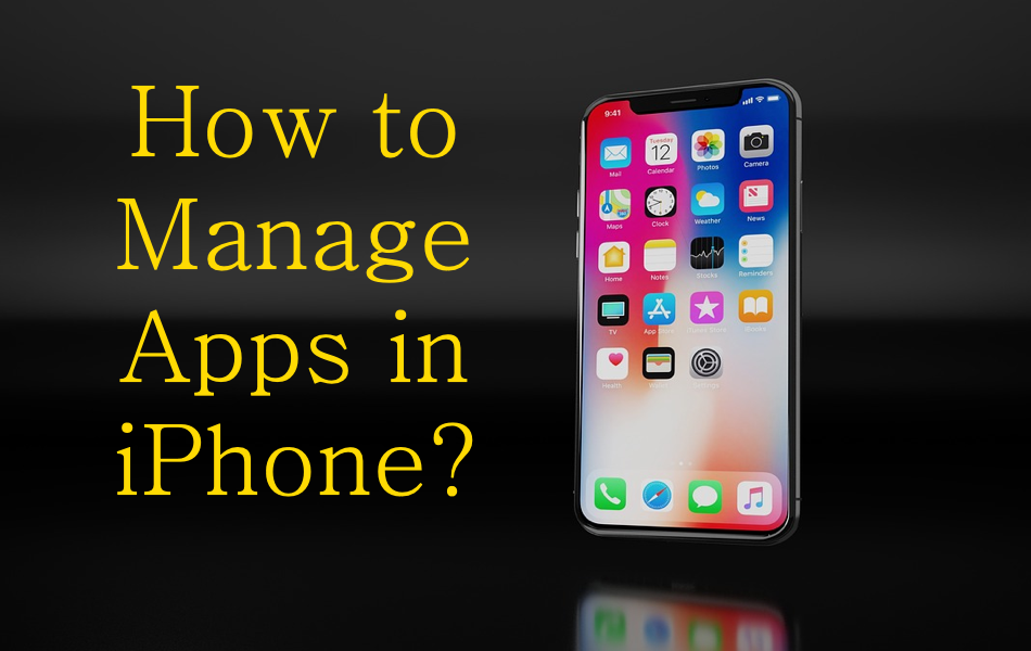 How to Manage Apps in iPhone?