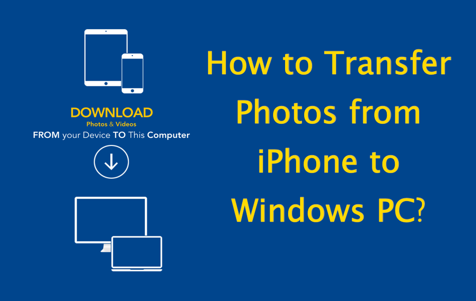 How to Transfer Photos from iPhone to Windows PC?
