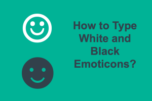 How to Type White and Black Emoticons?