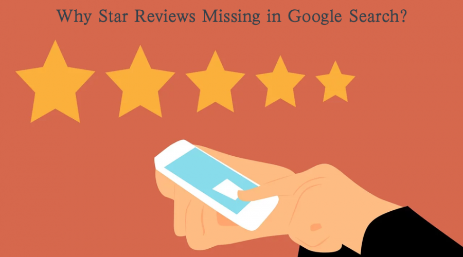 Why My Star Reviews Missing in Google Search?
