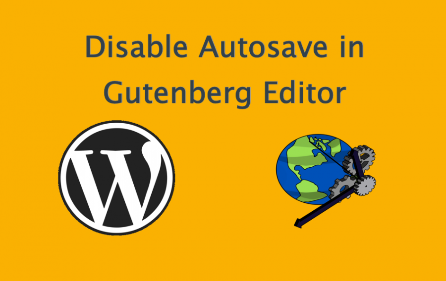 Disable Autosave in WordPress Gutenberg Editor
