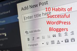 10 Habits of Successful WordPress Bloggers