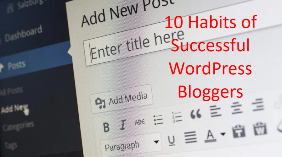 10 Effective Habits of Successful WordPress Bloggers
