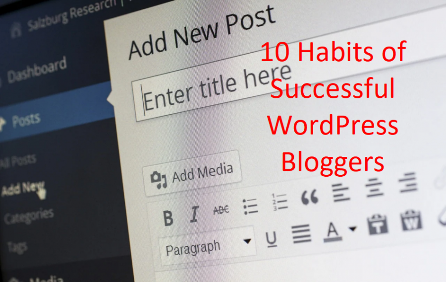 10 Effective Habits of Successful WordPress Bloggers