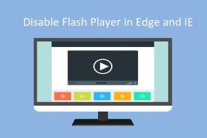 Disable Flash Player in Edge and IE