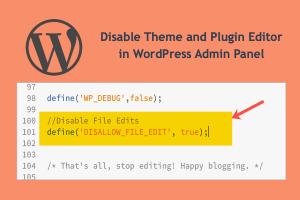 Disable Theme and Plugin Editor in WordPress Admin Panel
