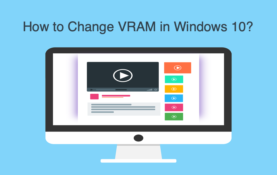 How to Change VRAM in Windows 10?
