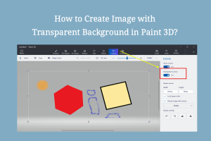 How to Create Image with Transparent Background in Paint 3D?