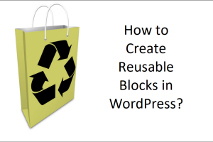 How to Create Reusable Blocks in WordPress