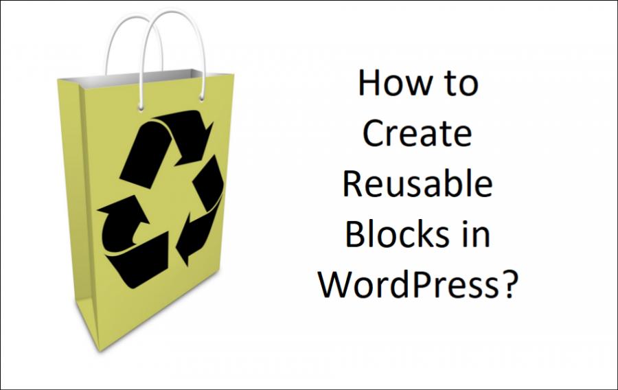 How to Create Reusable Blocks in WordPress?