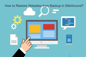 How to Restore Websites from Backup in SiteGround?