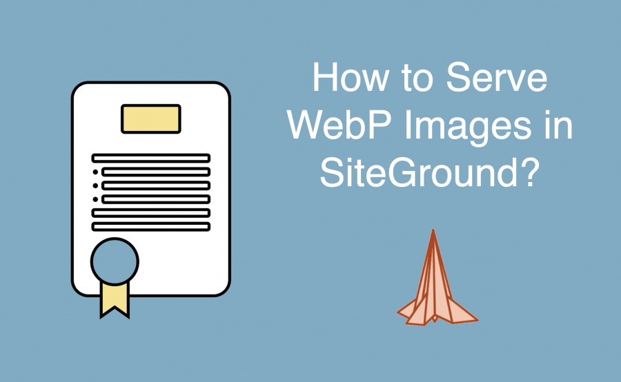 How to Serve WebP Images in SiteGround?