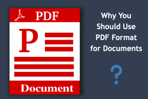 Why You Should Use PDF Format for Documents?