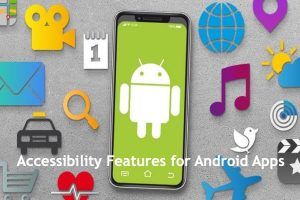 Android Accessibility Features and Settings