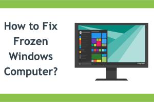 How to Fix Frozen Windows Computer?