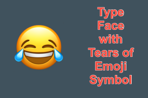 Type Face with Tears of Emoji Symbol