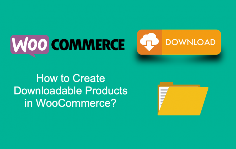 How to Create Downloadable Products in WooCommerce?