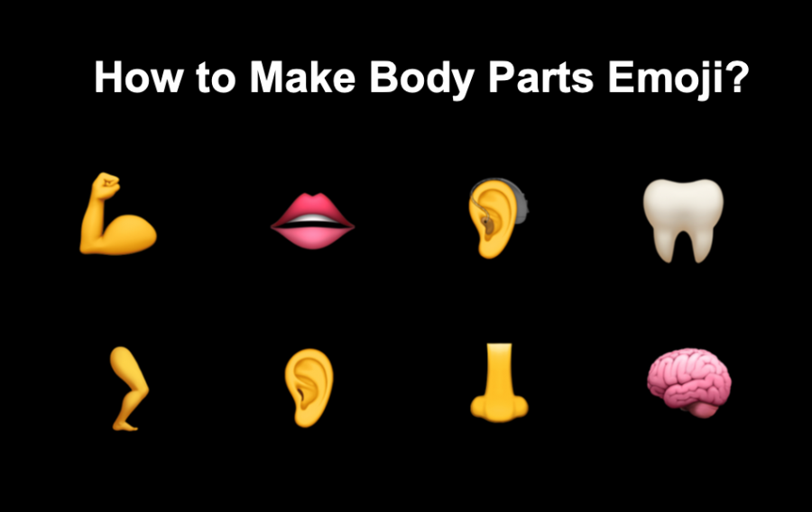 How to Make Body Parts Emoji?