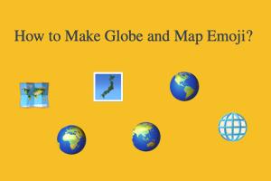 How to Make Globe and Map Emoji?