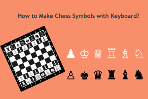 How to Type Chess Symbols?