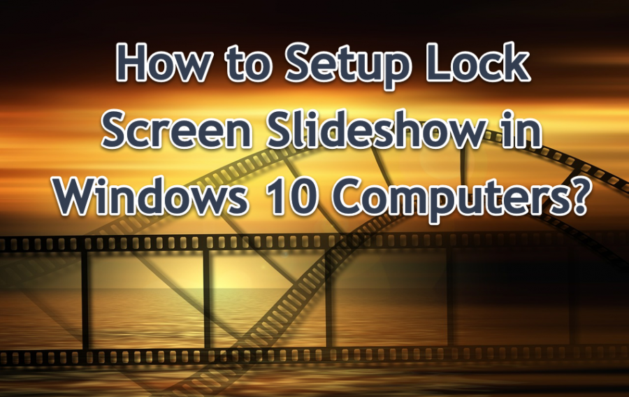 How to Setup Lock Screen Slideshow in Windows 10?