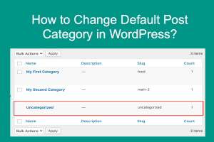 How to Change Default Post Category in WordPress?