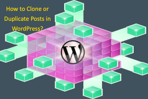 How to Clone or Duplicate Posts in WordPress?