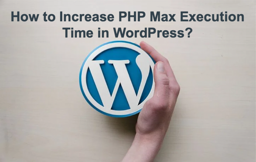 How to Increase PHP Max Execution Time in WordPress?