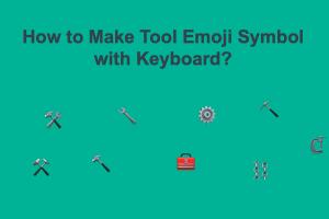How to Make Tool Emoji Symbols?