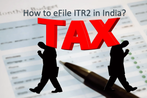 How to eFile ITR2 in India?