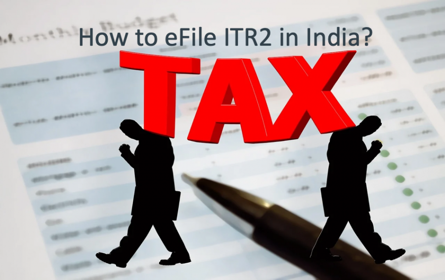 How to File ITR2 Income Tax Returns Form in India?