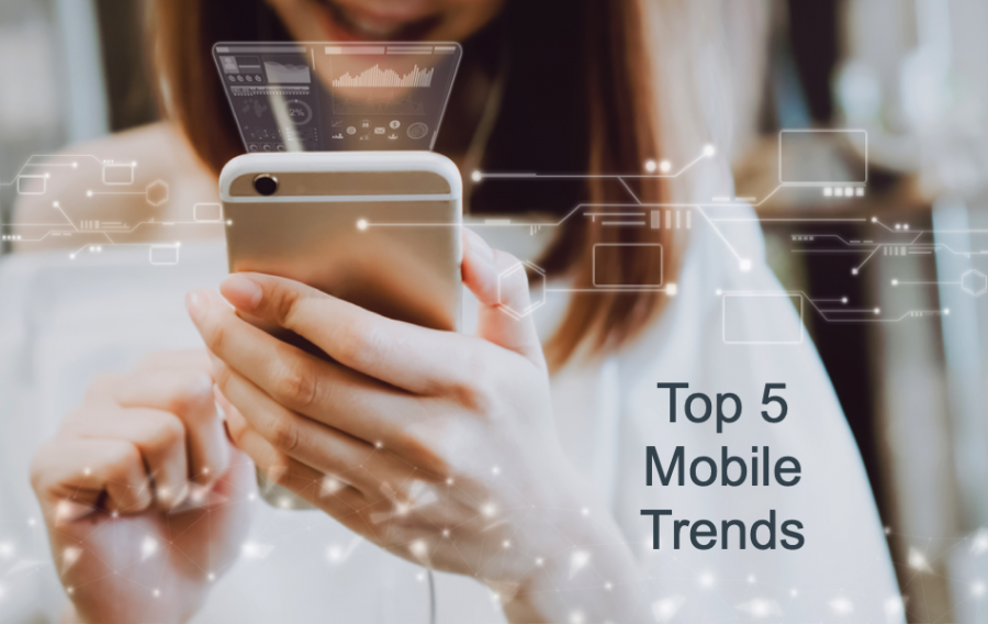 Top 5 Mobile Trends