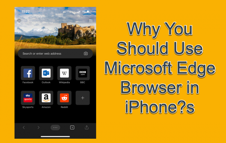 Why You Should Use Microsoft Edge Browser in iPhone?