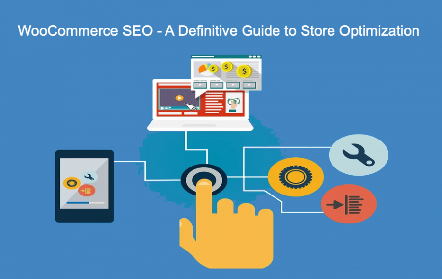 WooCommerce SEO – A Definitive Guide to Store Optimization
