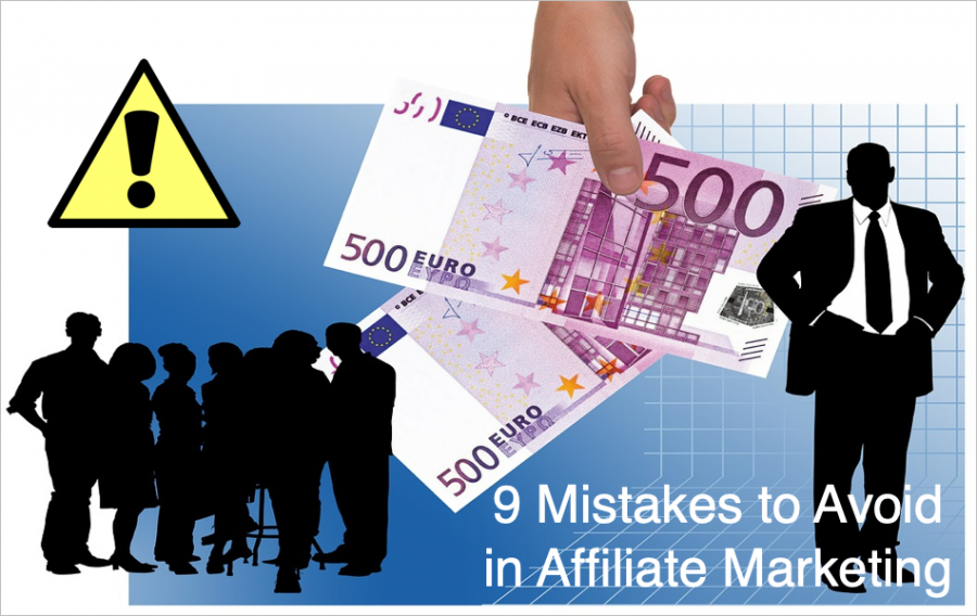 9 Mistakes to Avoid in Affiliate Marketing