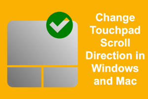 Change Touchpad Scroll Direction in Windows and Mac