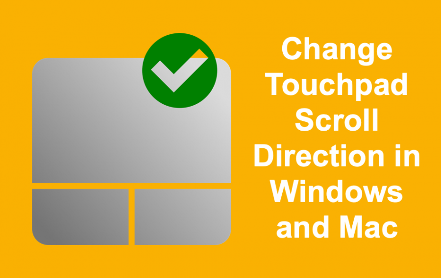 How to Change Touchpad Scroll Direction in Windows and Mac?