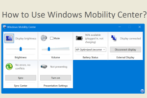 How to Use Windows Mobility Center?