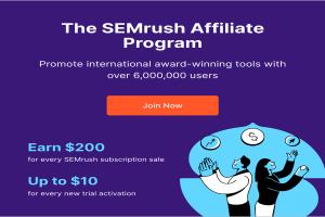 Make Money with SEMrush Affiliate Program
