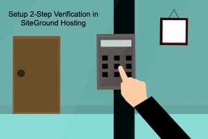 Setup 2-Step Verification in SiteGround Hosting