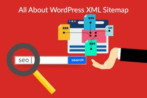 All About WordPress XML Sitemap