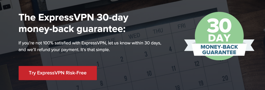 ExpressVPN 30 Days Money Back Guarantee