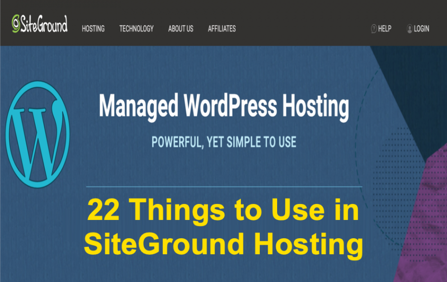Features to Use in SiteGround WordPress Hosting