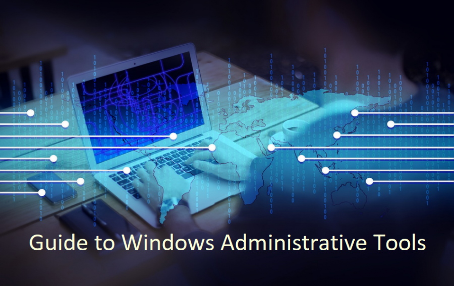 Guide to Windows Administrative Tools
